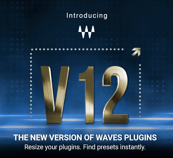 V12 - The New Version of Waves Plugins